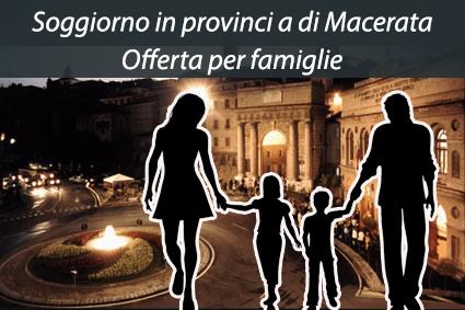 Offerta soggiorno famiglie a Macerata